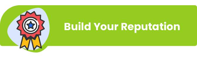 build your reputation