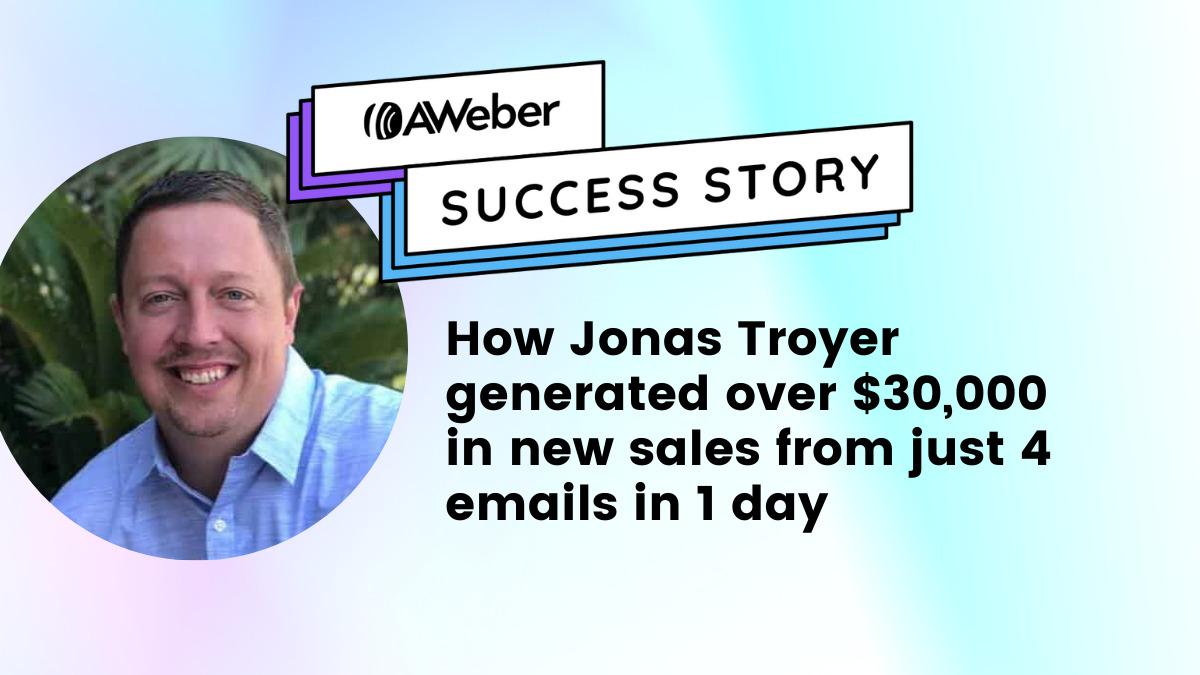 Troyer Websites Generates $30,000 using AWeber