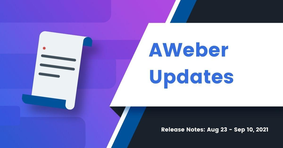 AWeber Updates Aug 23 - Sep 10, 2021